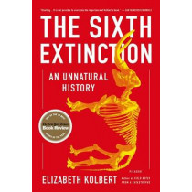 The Sixth Extinction: An Unnatural History by Elizabeth Kolbert, 9781250062185
