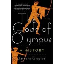 Gods of Olympus by Senior Lecturer in Classics Barbara Graziosi, 9781250062345