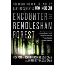 Encounter in Rendlesham Forest: The Inside Story of the World's Best-Documented UFO Incident by Nick Pope, 9781250063311