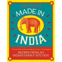 Made in India: Recipes from an Indian Family Kitchen by Meera Sodha, 9781250071019
