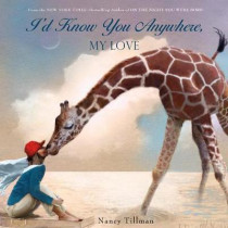 I'D Know You Anywhere, My Love by Nancy Tillman, 9781250072924