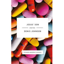 Jesus' Son: Stories by Denis Johnson, 9781250074805