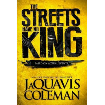 The Streets Have No King by JaQuavis Coleman, 9781250081278