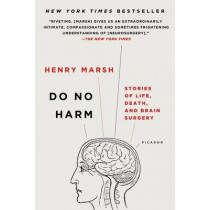Do No Harm: Stories of Life, Death, and Brain Surgery by Henry Marsh, 9781250090133