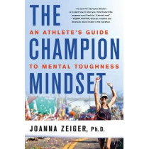 The Champion Mindset: An Athlete's Guide to Mental Toughness by Joanna Zeiger, 9781250096715
