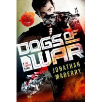 Dogs of War: A Joe Ledger Novel by Jonathan Maberry, 9781250098481