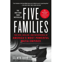 Five Families: The Rise, Decline, and Resurgence of America's Most Powerful Mafia Empires by Selwyn Raab, 9781250101709