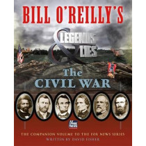 Bill O'Reilly's Legends and Lies: The Civil War by David Fisher, 9781250109842
