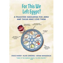 For This We Left Egypt?: A Passover Haggadah for Jews and Those Who Love Them by Adam Mansbach, 9781250110213