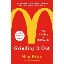 Grinding it out: The Making of Mcdonalds by Ray Kroc, 9781250127501