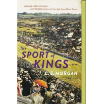 The Sport of Kings by C E Morgan, 9781250131843