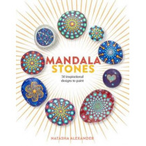 Mandala Stones: 50 Inspirational Designs to Paint by Natasha Alexander, 9781250134745