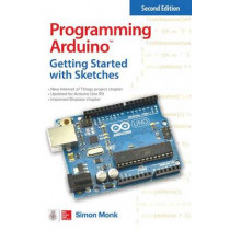 Programming Arduino: Getting Started with Sketches, Second Edition by Simon Monk, 9781259641633