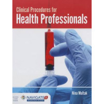 Clinical Procedures For Health Professionals by Nina Multak, 9781284032413