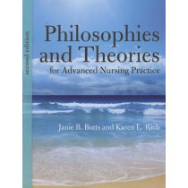 Philosophies And Theories For Advanced Nursing Practice by Janie B. Butts, 9781284041347