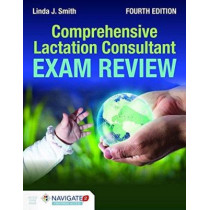 Comprehensive Lactation Consultant Exam Review by Linda J. Smith, 9781284069273