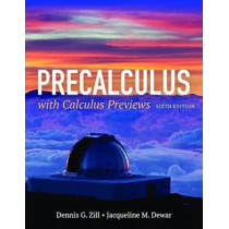 Precalculus With Calculus Previews by Dennis G. Zill, 9781284077261