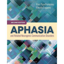 Aphasia And Related Neurogenic Communication Disorders by Ilias Papathanasiou, 9781284077315