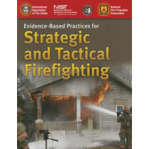 Evidence-Based Practices For Strategic And Tactical Firefighting by IAFC, 9781284084108