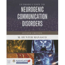 Introduction To Neurogenic Communication Disorders by M. Hunter Manasco, 9781284099041