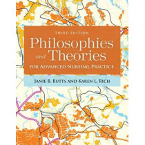 Philosophies And Theories For Advanced Nursing Practice by Janie B. Butts, 9781284112245