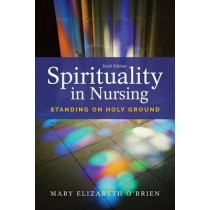 Spirituality In Nursing by Mary Elizabeth O'Brien, 9781284121001