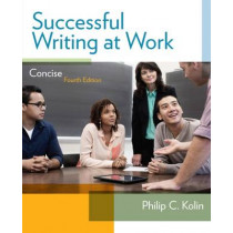 Successful Writing at Work: Concise Edition by Philip C. Kolin, 9781285052564