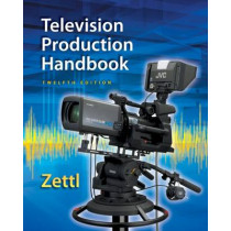 Television Production Handbook, 12th by Herbert Zettl, 9781285052670