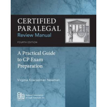Certified Paralegal Review Manual: A Practical Guide to CP Exam Preparation by Virginia Newman, 9781285162584
