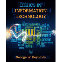 Ethics in Information Technology by George Reynolds, 9781285197159