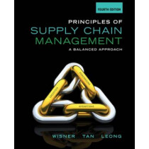 Principles of Supply Chain Management: A Balanced Approach by Joel D. Wisner, 9781285428314