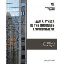 Law and Ethics in the Business Environment by Terry Halbert, 9781285428567