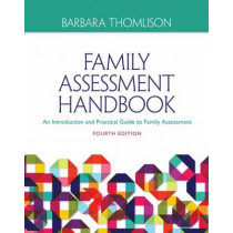 Family Assessment Handbook: An Introductory Practice Guide to Family Assessment by Barbara Thomlison, 9781285443973