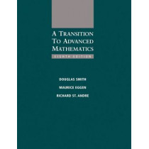 A Transition to Advanced Mathematics by Douglas Smith, 9781285463261