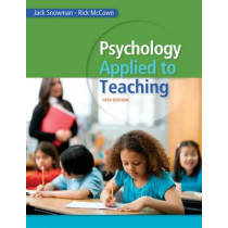 Psychology Applied to Teaching by Jack Snowman, 9781285734552