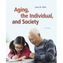 Aging, the Individual, and Society by Susan Hillier, 9781285746616