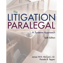 The Litigation Paralegal: A Systems Approach by Pamela Tepper, 9781285857152