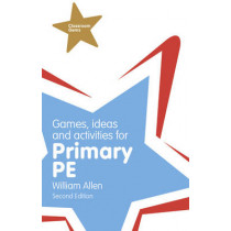 Games, Ideas and Activities for the Primary PE by William Allen, 9781292001005