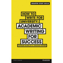 How to Write for University: Academic Writing for Success by Kathleen McMillan, 9781292001500