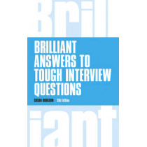 Brilliant Answers to Tough Interview Questions by Susan Hodgson, 9781292015330