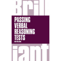 Brilliant Passing Verbal Reasoning Tests: Everything you need to know to practice and pass verbal reasoning tests by Rob Williams, 9781292015453