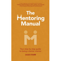 The Mentoring Manual: Your step by step guide to being a better mentor by Julie Starr, 9781292017891