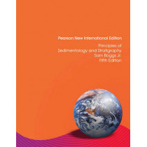 Principles of Sedimentology and Stratigraphy: Pearson New International Edition by Sam Boggs, Jr., 9781292021287
