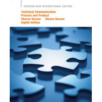 Technical Communication: Pearson New International Edition: Process and Product by Sharon J. Gerson, 9781292024653