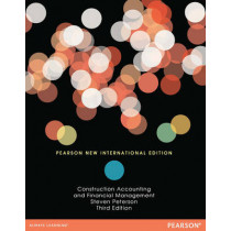 Construction Accounting & Financial Management: Pearson New International Edition by Stephen Peterson, 9781292027289
