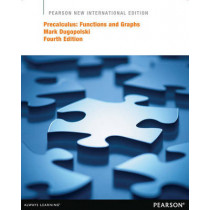 Precalculus: Pearson New International Edition: Functions and Graphs by Mark Dugopolski, 9781292039848