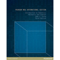 Introduction to Robotics: Pearson New International Edition: Mechanics and Control by John J. Craig, 9781292040042