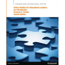 Policy Studies for Educational Leaders: Pearson New International Edition: An Introduction by Frances C. Fowler, 9781292041605