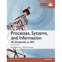 Processes, Systems, and Information: An Introduction to MIS, Global Edition by David Kroenke, 9781292059419