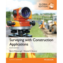 Surveying with Construction Applications, Global Edition by Barry Kavanagh, 9781292062006